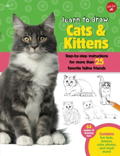 Learn to Draw Cats & Kittens: Step-by-step instructions for more than 25 favorite feline friends ()