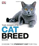 The Complete Cat Breed Book (Dk the Complete Cat Breed Book)