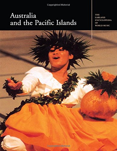 Australia and the Pacific Islands (Garland Encyclopedia of World Music, Volume 9)