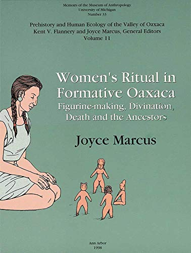 Women's Ritual in Formative Oaxaca: Figure-making, Divination, Death and the Ancestors (Memoirs)
