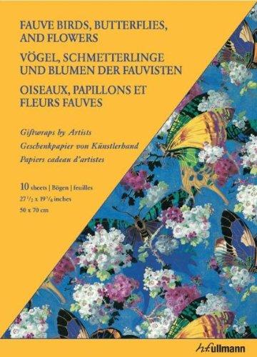Vögel, Schmetterlinge und Blumen der Fauvisten: Geschenkpapiere von Künstlerhand (Giftwraps by Artists)