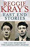 img - for Reggie Kray's East End Stories: The Lost Memoirs of the Gangland Legend by Gerrard, Peter, Kray, Reggie (2011) Paperback book / textbook / text book