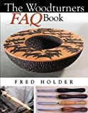 The Woodturner's FAQ Book, Fred Holder, 0941936945