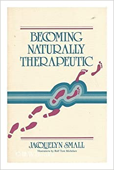 Becoming naturally therapeutic by Jacquelyn Small (1981-05-03)