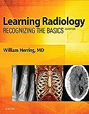Learning Radiology E-Book: Recognizing the Basics
