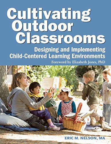 Pdf Teaching Cultivating Outdoor Classrooms: Designing and Implementing Child-Centered Learning Environments