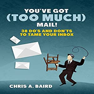 You've Got (Too Much) Mail! Audiobook