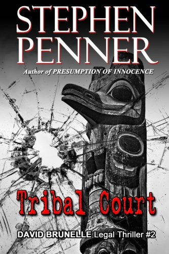 Tribal Court: David Brunelle Legal Thriller #2