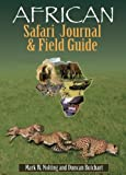 African Safari Journal and Field Guide, Mark W. Nolting, 093989517X