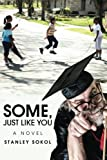 img - for Some, Just Like You: A Novel book / textbook / text book