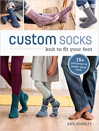 Custom Socks Knit To Fit Your Feet Kate Atherley 0812787020313