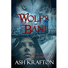 Wolf's Bane: Book Three of the Demimonde