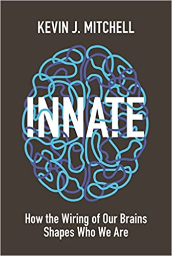 Innate: How The Wiring Of Our Brains Shapes Who We Are por Kevin J. Mitchell epub
