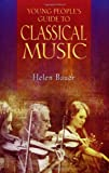 Young People's Guide to Classical Music, Helen Bauer, 1574671812