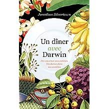 Un dîner avec Darwin: Des cavernes aux cuisines, l'évolution (French Edition)