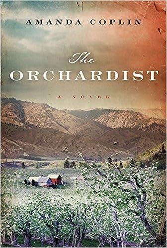 Download The Orchardist By Amanda Coplin