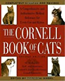 The Cornell Book of Cats: A Comprehensive & Authoritative Medical Reference for Every Cat & Kitten