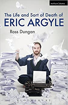 Book The Life and Sort of Death of Eric Argyle (Modern Plays)