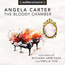 The Bloody Chamber Audiobook by Angela Carter Narrated by Richard Armitage, Emilia Fox
