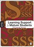 Learning Support for Mature Students (SAGE Study Skills Series)
