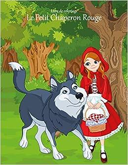 Livre De Coloriage Le Petit Chaperon Rouge 1 Volume 1 French