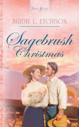 Sagebrush Christmas (Truly Yours Digital Editions Book 667) by [Etchison, Birdie L]