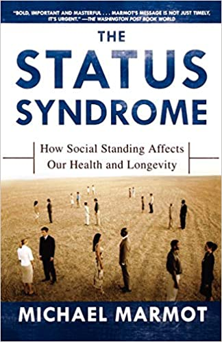 The Status Syndrome: How Social Standing Affects Our Health and