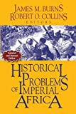 Historical Problems of Imperial Africa (Problems in African History)