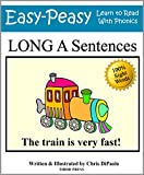 Long A Sentences: Practice Reading Phonics Vowel Sounds with 100% Sight Words (Learn to Read With Phonics Sentences Book 6)