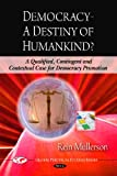 img - for Democracy   A Destiny of Humankind? a Qualified, Contingent and Contextual Case for Democracy Promotion (Global Political Studies Series) book / textbook / text book