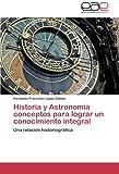 Historia y Astronomía Conceptos para Lograr un Conocimiento Integral, López Gómez Fernando Francisco, 3846574600
