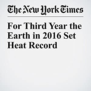 For Third Year the Earth in 2016 Set Heat Record