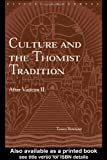 Culture and the Thomist Tradition: After Vatican II (Routledge Radical Orthodoxy), Tracey Rowland, 0415305276