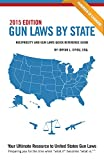 Gun Laws By State - 2015 Edition (Reciprocity and Gun Laws Quick Reference Guide)