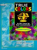 True Colors, Level 1 : An EFL Course for Real Communication, Maurer, Jay and Schoenberg, Irene E., 0201190605