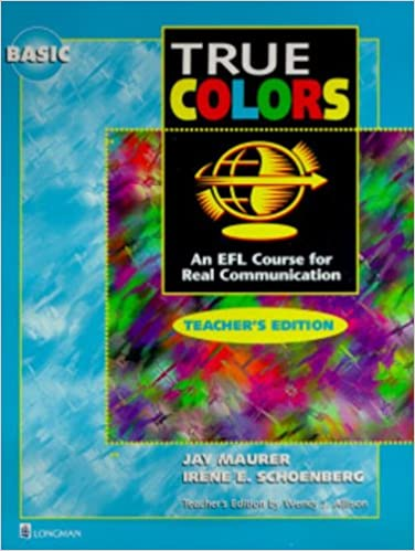 Basic True Colors: An Efl Course for Real Communication: Basic Level Teacher's Edition