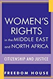 img - for Women's Rights in the Middle East and North Africa: Citizenship and Justice (Freedom in the World) by Freedom House (2005-07-21) book / textbook / text book