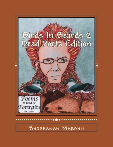 Read Online Birds in Beards 2: Dead Poets Edition: Poems to Read and Portraits to Color (Coloring Books for Adults) (Volume 5) ebook