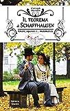Il teorema di Schaffhausen: Amore, equivoci e... matematica (Italian Edition)