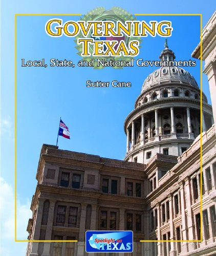 Governing Texas: Local, State, and National Governments (Spotlight on Texas)