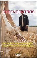 DESENCONTROS -1: Um árabe e seu conturbado casamento com uma inglesa.
