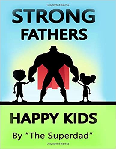 Book Strong Fathers: Happy Kids