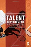 Talent Development: A Practitioner Guide
