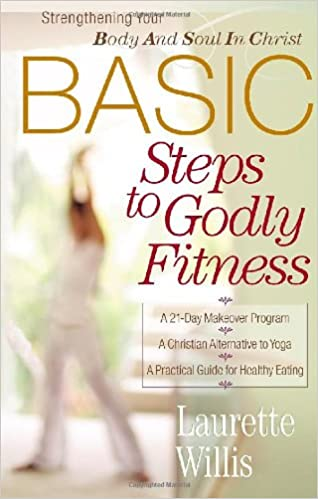 680d3eb97f BASIC Steps to Godly Fitness: Strengthening Your Body and Soul in ...