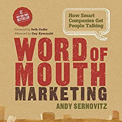 Word of Mouth Marketing: How Smart Companies Get People Talking