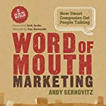Word of Mouth Marketing: How Smart Companies Get People Talking | Andy Sernovitz