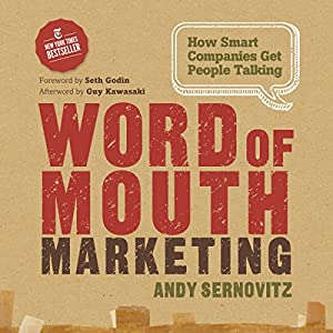 Word of Mouth Marketing: How Smart Companies Get People Talking Audiobook