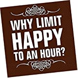"""Custom Made & Disposable {6.5"""" Inch} 16 Count of 2 Ply Mid Size Square Food & Beverage Napkins, Made of Soft Absorbent Paper w/ Why Limit Happy To An Hour Quote Classic Style {Brown, Black & White}"""