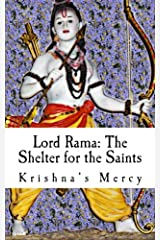 Lord Rama: The Shelter for the Saints Paperback