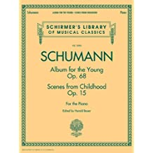 Schumann - Album for the Young * Scenes from Childhood: Schirmer's Library of Musical Classics, Volume 2094